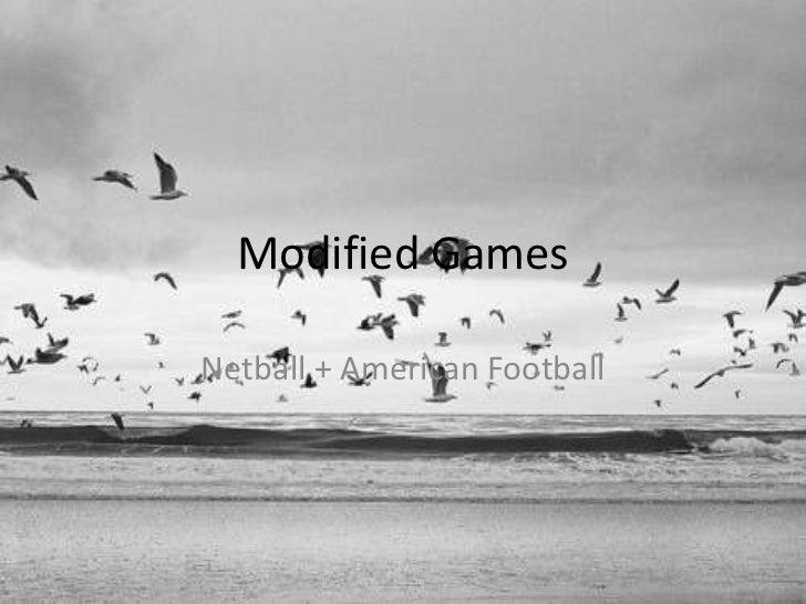 Modified GamesNetball + American Football