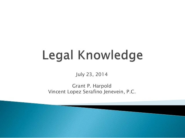 July 23, 2014 Grant P. Harpold Vincent Lopez Serafino Jenevein, P.C.