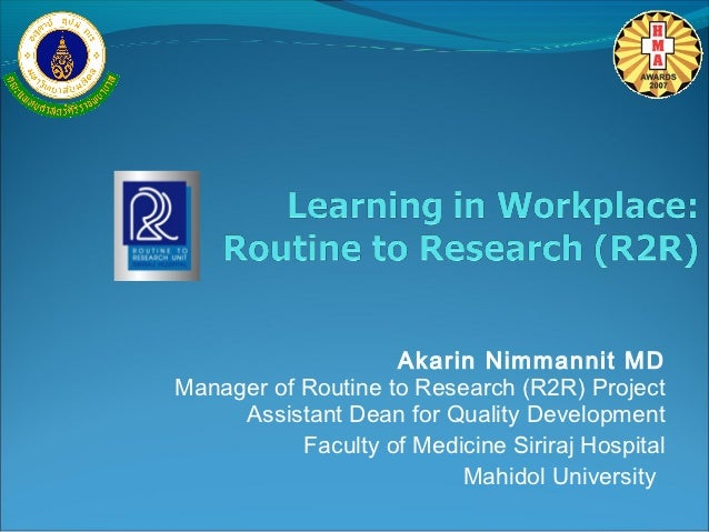 Akarin Nimmannit MDManager of Routine to Research (R2R) Project     Assistant Dean for Quality Development           Facul...