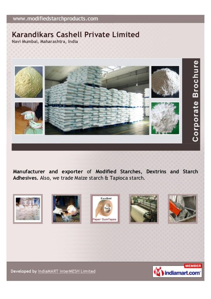 Karandikars Cashell Private LimitedNavi Mumbai, Maharashtra, IndiaManufacturer and exporter of Modified Starches, Dextrins...