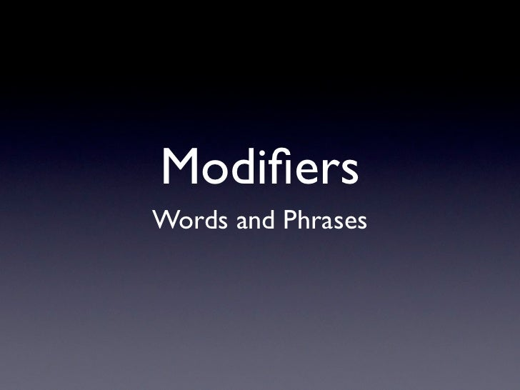 ModifiersWords and Phrases
