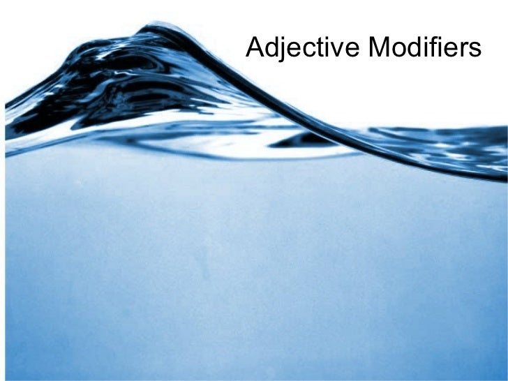 Adjective Modifiers