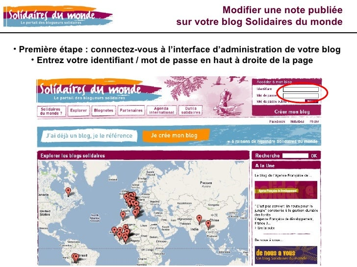 Modifier une note publiée sur votre blog Solidaires du monde <ul><li>Première étape : connectez-vous à l'interface d'admin...