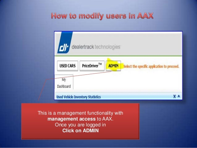 This is a management functionality with management access to AAX. Once you are logged in Click on ADMIN
