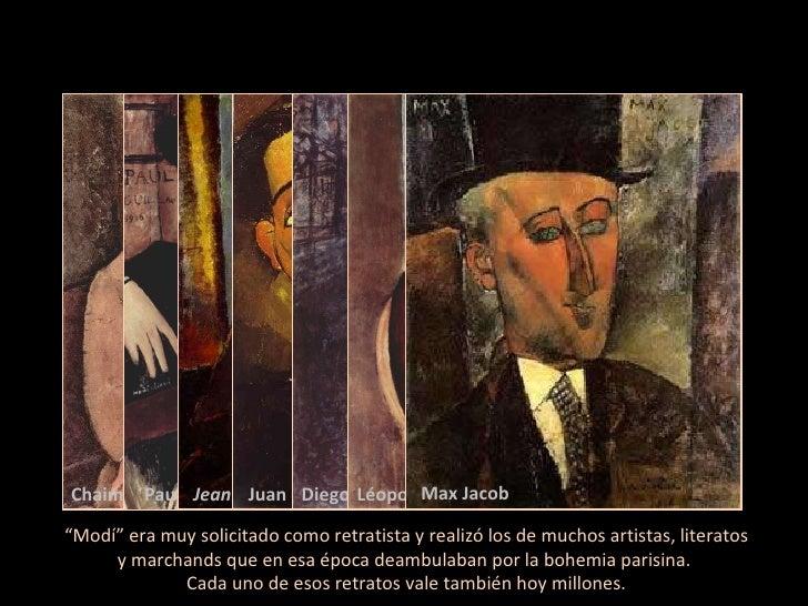 """"""" Modí"""" era muy solicitado como retratista y realizó los de muchos artistas, literatos y marchands que en esa época deambu..."""