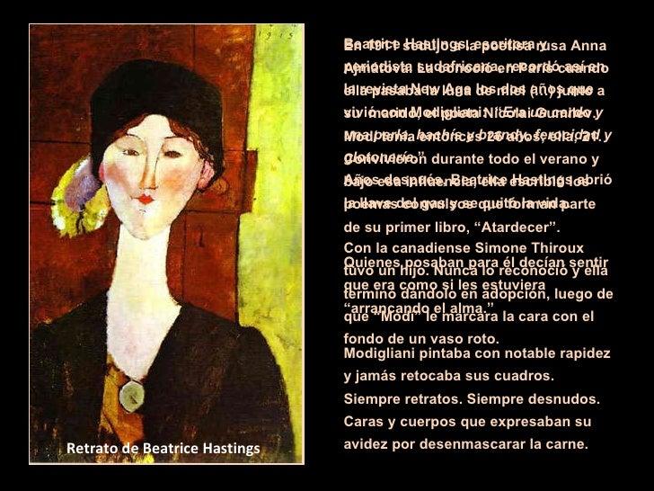 Beatrice Hastings, escritora y periodista sudafricana, recordó así en la revista New Age los dos años que vivió con Modigl...