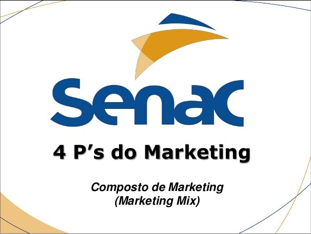 4 P's do Marketing Composto de Marketing (Marketing Mix)