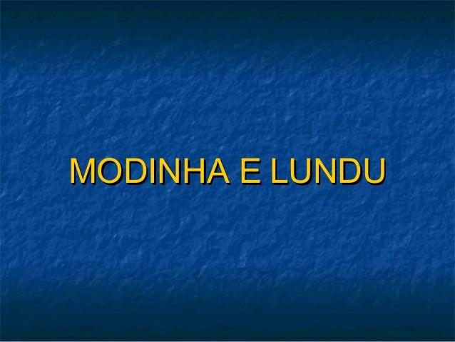 MMOODDIINNHHAA EE LLUUNNDDUU