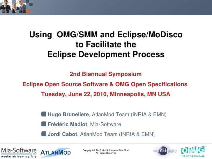 Using OMG/SMM and Eclipse/MoDisco              to Facilitate the       Eclipse Development Process                  2nd Bi...