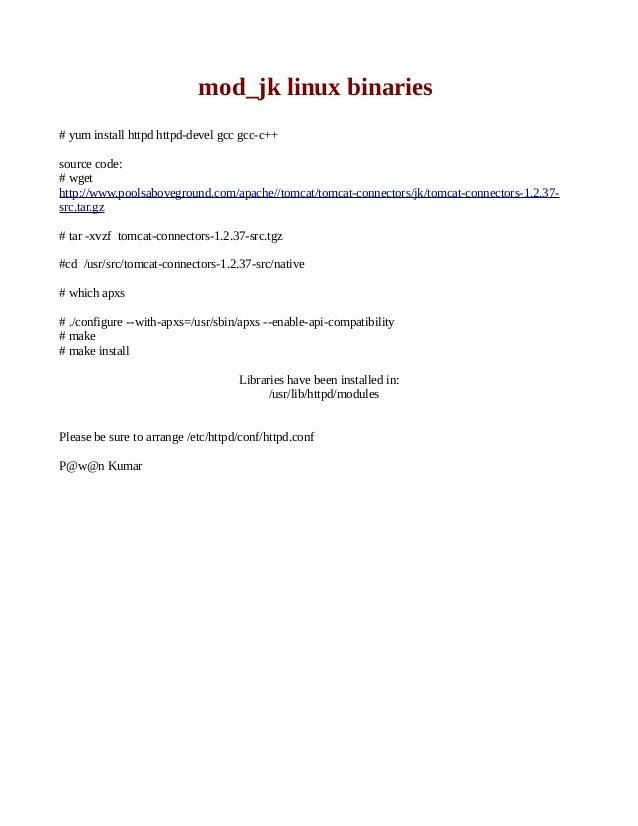 mod_jk linux binaries # yum install httpd httpd-devel gcc gcc-c++ source code: # wget http://www.poolsaboveground.com/apac...