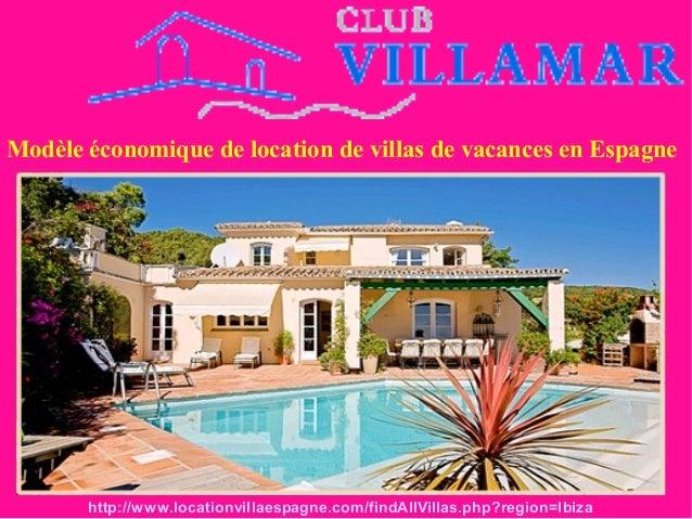 Modèle économique de location de villas de vacances en Espagne http://www.locationvillaespagne.com/findAllVillas.php?regio...