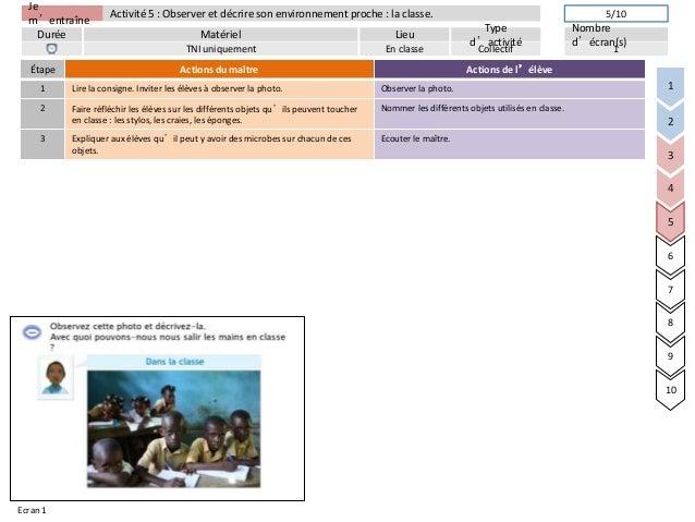 Jem'entraîneDurée LieuTyped'activitéMatérielNombred'écran(s)Activité 5 : Observer et décrire son environnement proche : la...