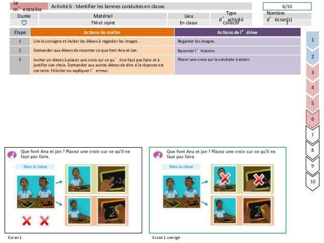 Jem'entraîneDurée LieuTyped'activitéMatérielNombred'écran(s)Activité 6 : Identifier les bonnes conduites en classe.TNI et ...