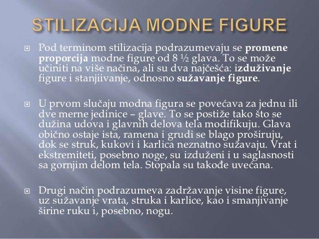 MODNA FIGURA 10 GLAVA   U KONTRAPOSTUKičma u delu grudnog koša naoba modela ima blagi otklon odravnoteţne linije u jednom,...