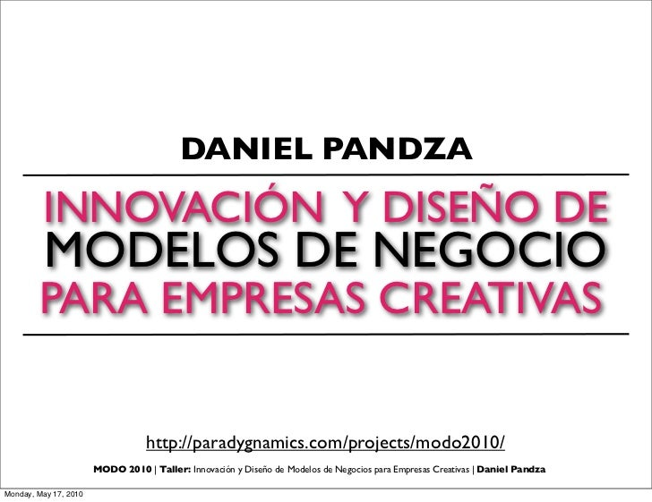 DANIEL PANDZA          INNOVACIÓN Y DISEÑO DE           MODELOS DE NEGOCIO         PARA EMPRESAS CREATIVAS                ...