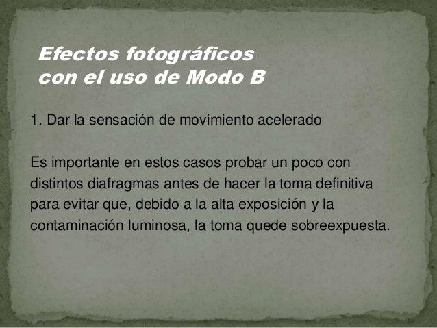 2. Obtener efectos originales Para capturar objetos lumínicos o personas en movimiento es necesario crear la composición m...