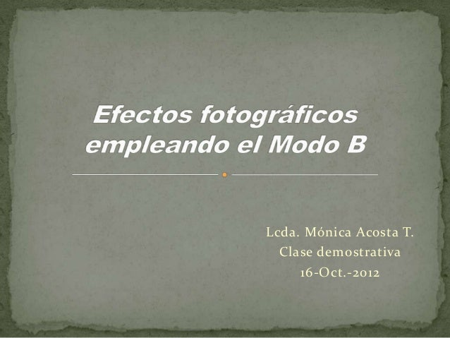 Lcda. Mónica Acosta T. Clase demostrativa 16-Oct.-2012