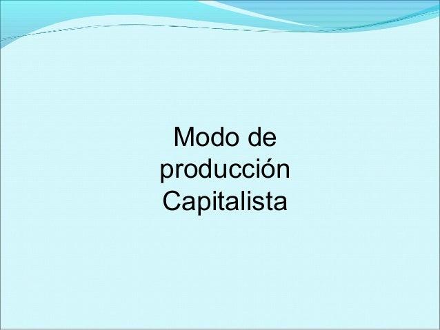 Modo de producción Capitalista