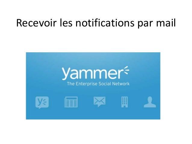 Recevoir les notifications par mail