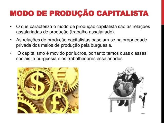 O capitalismo compreende quatro etapas: Pré-capitalismo: o modo de produção feudal ainda predomina, mas já se desenvolvem ...