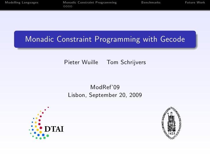 Modelling Languages   Monadic Constraint Programming      Benchmarks   Future Work                Monadic Constraint Progr...