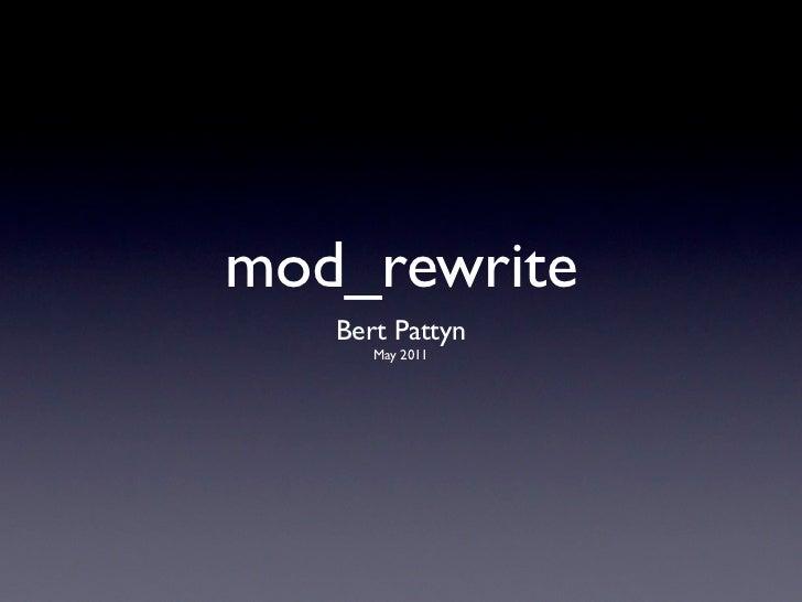 mod_rewrite   Bert Pattyn      May 2011