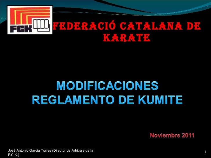 FEDERACIÓ CATALANA DE KARATE José Antonio García Torres (Director de Arbitraje de la F.C.K.)
