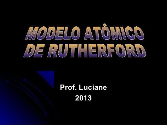 Prof. LucianeProf. Luciane20132013
