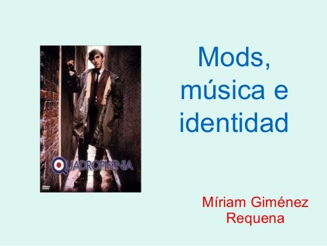 Mods,música eidentidadMíriam GiménezRequena