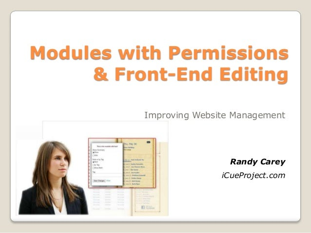 Modules with Permissions& Front-End EditingImproving Website ManagementRandy CareyiCueProject.com