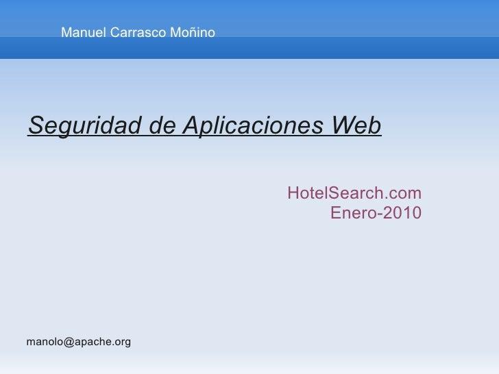 Manuel Carrasco Moñino     Seguridad de Aplicaciones Web                                HotelSearch.com                   ...