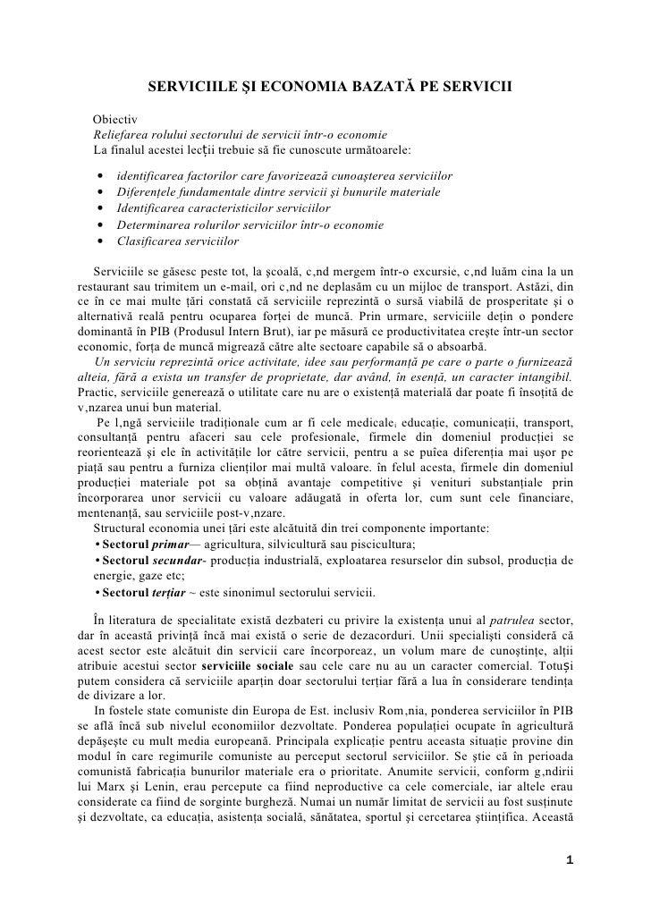 SERVICIILE ŞI ECONOMIA BAZATĂ PE SERVICII   Obiectiv   Reliefarea rolului sectorului de servicii într-o economie   La fina...
