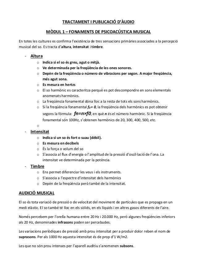 TRACTAMENT I PUBLICACIÓ D'ÀUDIO MÒDUL 1 – FONAMENTS DE PSICOACÚSTICA MUSICAL En totes les cultures es confirma l'existènci...