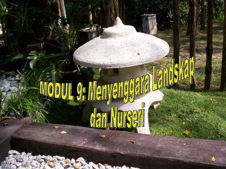 MODUL 9: Menyenggara Landskap  dan Nurseri