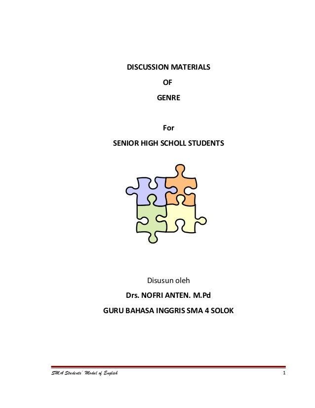 DISCUSSION MATERIALS OF GENRE For SENIOR HIGH SCHOLL STUDENTS Disusun oleh Drs. NOFRI ANTEN. M.Pd GURU BAHASA INGGRIS SMA ...