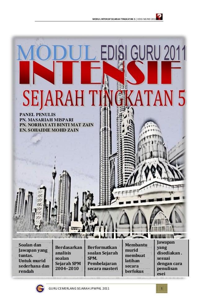 MODUL INTENSIF SEJARAH TINGKATAN 5 | EDISI MURID 2011PANEL PENULISPN. MASARIAH MISPARIPN. NORHAYATI BINTI MAT ZAINEN. SOHA...