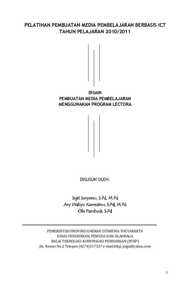1 PELATIHAN PEMBUATAN MEDIA PEMBELAJARAN BERBASIS ICT TAHUN PELAJARAN 2010/2011 DISAIN PEMBUATAN MEDIA PEMBELAJARAN MENGGU...