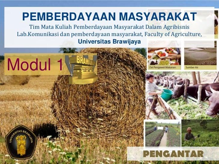 PEMBERDAYAAN MASYARAKAT     Tim Mata Kuliah Pemberdayaan Masyarakat Dalam Agribisnis Lab.Komunikasi dan pemberdayaan masya...