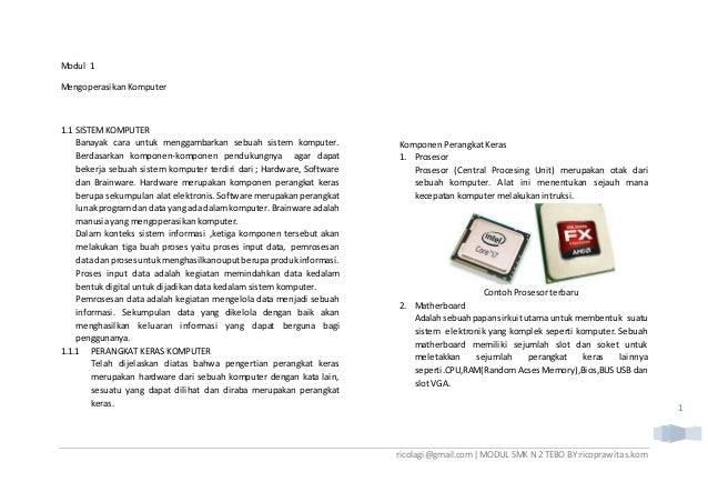 ricolagi@gmail.com|MODUL SMK N 2 TEBO BY:ricoprawitas.kom 1 Modul 1 Mengoperasikan Komputer 1.1 SISTEMKOMPUTER Banayak car...