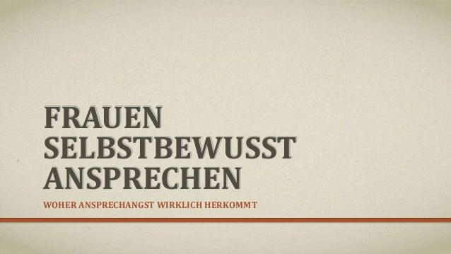 FRAUEN SELBSTBEWUSST ANSPRECHEN WOHER ANSPRECHANGST WIRKLICH HERKOMMT