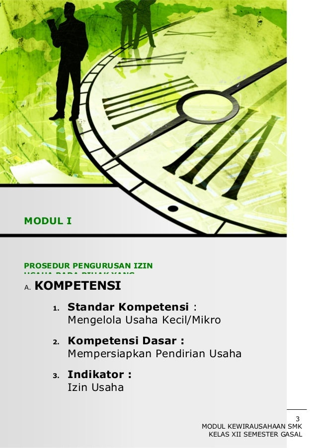 3 MODUL KEWIRAUSAHAAN SMK KELAS XII SEMESTER GASAL A. KOMPETENSI 1. Standar Kompetensi : Mengelola Usaha Kecil/Mikro 2. Ko...