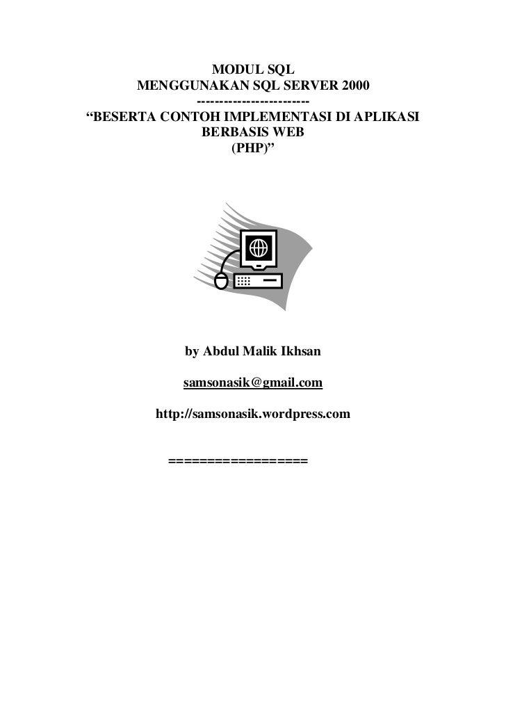 """MODUL SQL      MENGGUNAKAN SQL SERVER 2000             -------------------------""""BESERTA CONTOH IMPLEMENTASI DI APLIKASI  ..."""