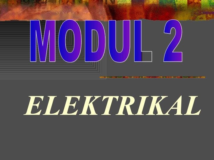 MODUL 2 ELEKTRIKAL