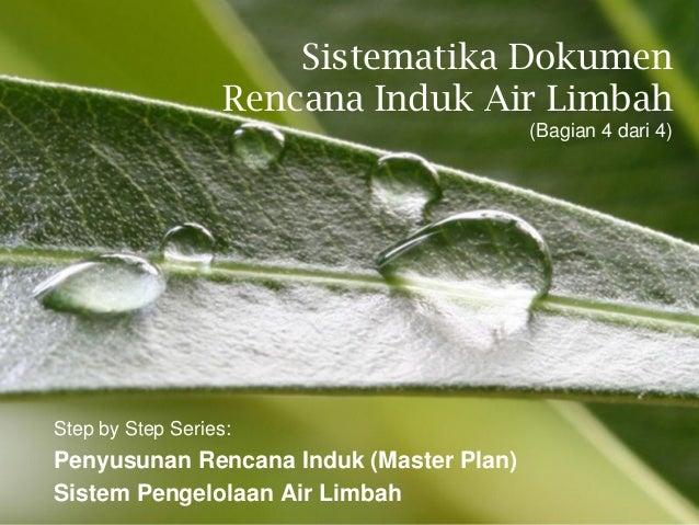 Sistematika Dokumen                   Rencana Induk Air Limbah                                         (Bagian 4 dari 4)St...