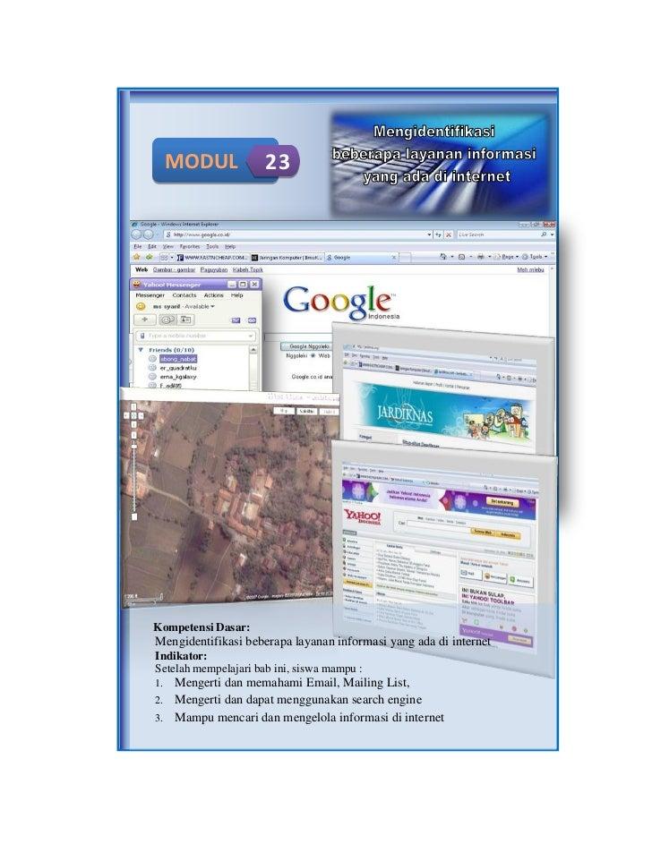 MODUL            23Kompetensi Dasar:Mengidentifikasi beberapa layanan informasi yang ada di internetIndikator:Setelah memp...