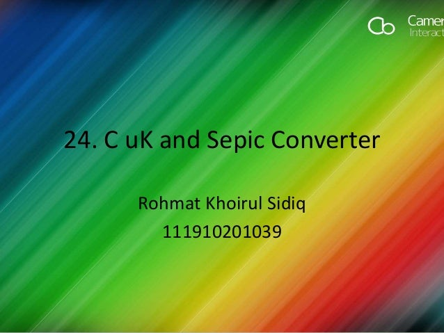 24. C uK and Sepic Converter Rohmat Khoirul Sidiq 111910201039