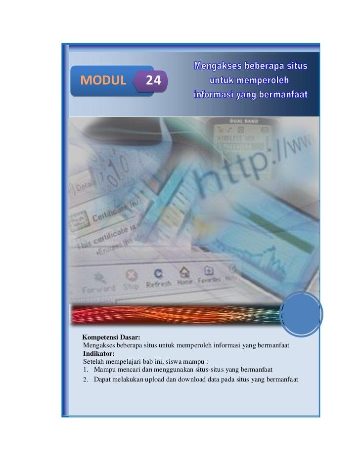 MODUL               24Kompetensi Dasar:Mengakses beberapa situs untuk memperoleh informasi yang bermanfaatIndikator:Setela...