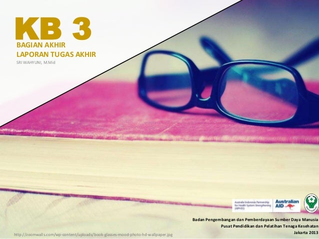 Badan Pengembangan dan Pemberdayaan Sumber Daya Manusia Pusat Pendidikan dan Pelatihan Tenaga Kesehatan Jakarta 2013 KB 3 ...