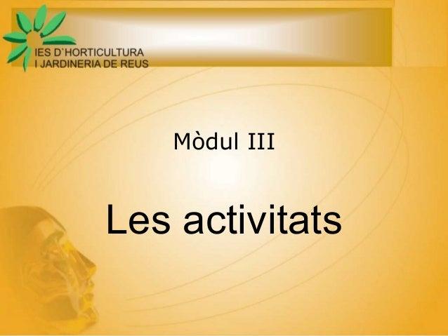 Mòdul III Les activitats