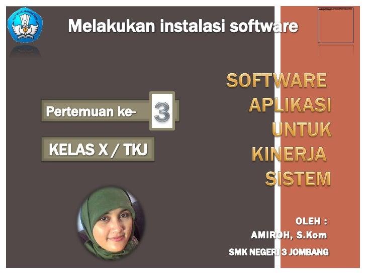 Standard Kompetensi Melakukan Instalasi SoftwareKompetensi Dasar Mempersiapkan Instalasi  Software